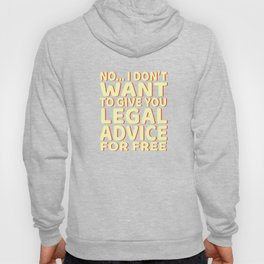 """Lawyer Free Legal Advice"" tee for all the bar passers and law abiding personnel like you do! Hoody"