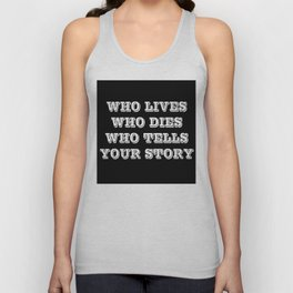 Who Lives Who Dies Unisex Tank Top