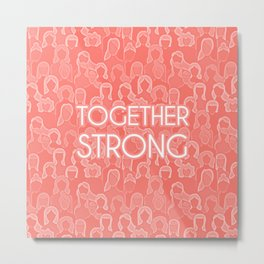 Together Strong - Woman Power Typography Living Coral Metal Print