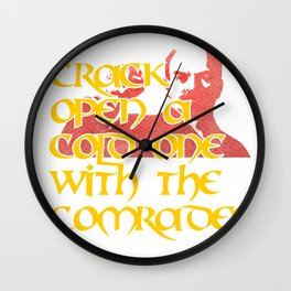 Crack Open A Cold One With The Comrades Wall Clock