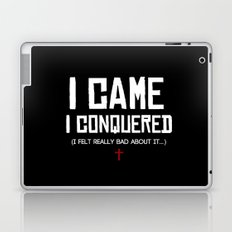 I Came. I Conquered. I Felt Really Bad About It. Laptop & iPad Skin