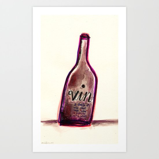 """Vin - A Bottle of Wine That Says """"Wine"""" (& Painted with Wine) Art Print"""