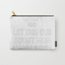 Stay Calm Cub Scout Mom Tshirt Carry-All Pouch