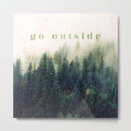go outside Metal Print