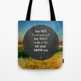 Proverbs 20:22 Wait on the Lord Tote Bag