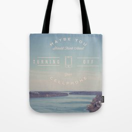 Turn Off Your Phone Tote Bag