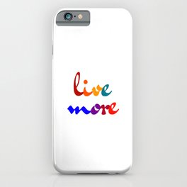 live more colorful design iPhone Case