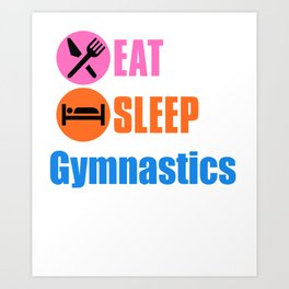 Eat sleep gymnastics Art Print