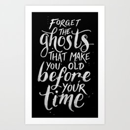 Forget the Ghosts - Black Art Print