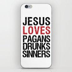 Jesus Loves Pagans, Drunks, Sinners iPhone & iPod Skin
