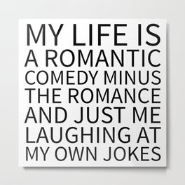 Romantic Comedy (White) Metal Print