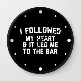 Led Me To Bar Funny Quote Wall Clock