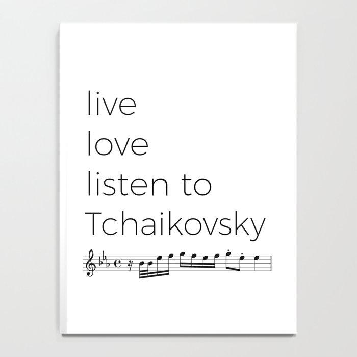 Live, love, listen to Tchaikovsky Notebook