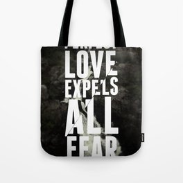 Love Expels All Fear Tote Bag