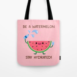 Be A Watermelon Stay Hydrated Tote Bag