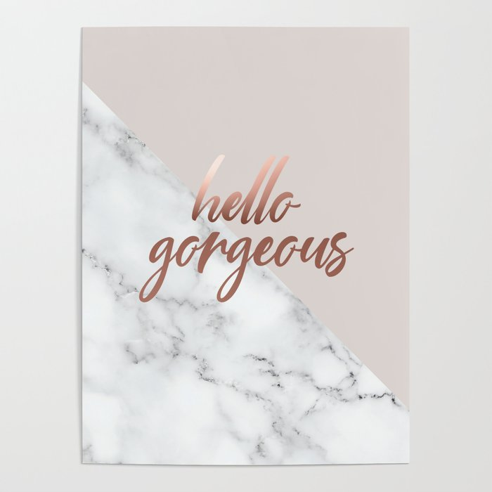 Hello Gorgeous Cute Meme Rose Gold Pink Marble Quote Poster