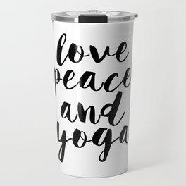 Girls Room Decor,GYM Print,Workout Poster,Love Peace And Yoga,Fitness Decor,Typography Print, Travel Mug