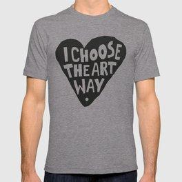 I choose the art way. T-shirt