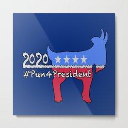 #Pun4President Metal Print