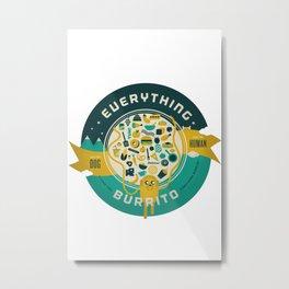 Everything burrito! Metal Print