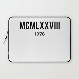 MCMLXXVIII | 1978 Birthday Shirt Laptop Sleeve