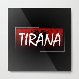 Tirana Metal Print