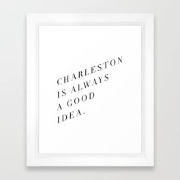 charleston is always a good idea Framed Art Print