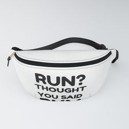 Funny Running graphics - Run I Thought You Said Rum design Fanny Pack