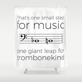 A giant leap for trombonekind Shower Curtain