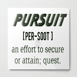 Pursuit defined bluvidly Metal Print