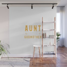 Am Not Just Aunt I'm Godmother Wall Mural