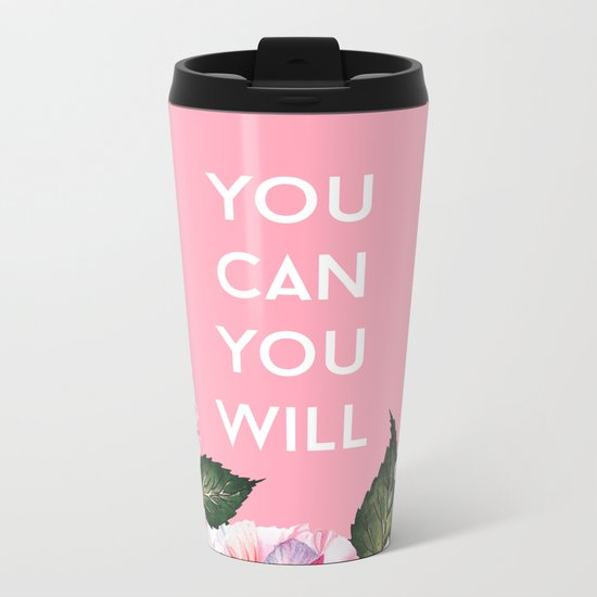 You Can & You Will Metal Travel Mug