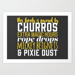 This Family Is Powered By Churros and Pixie Dust Art Print