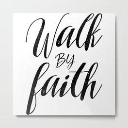 walk by faith Metal Print