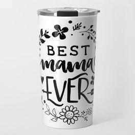 Best mama ever Travel Mug