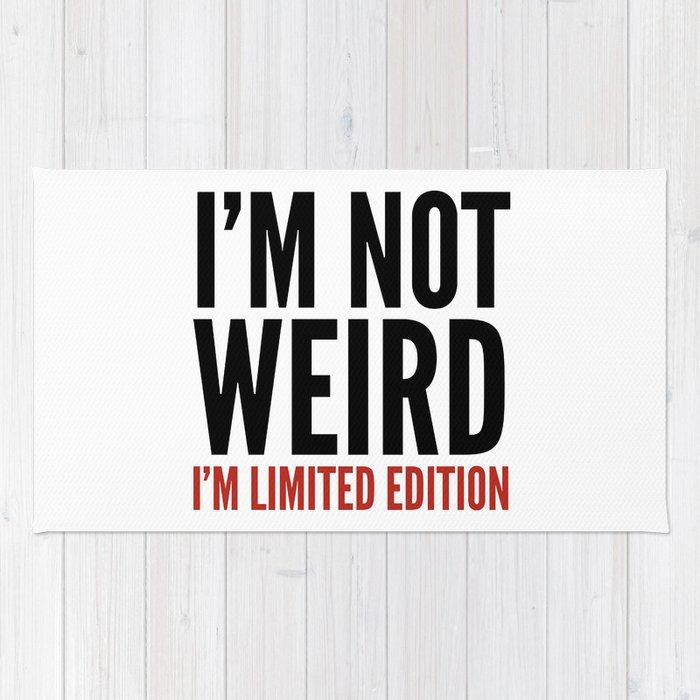 I'm Not Weird I'm Limited Edition (Black Crimson) Rug