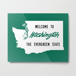 Welcome To Washington The Evergreen State Metal Print