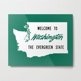 Welcome To Washington The Evergreen State Metal Print