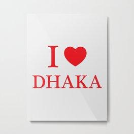 I Love Dhaka Metal Print