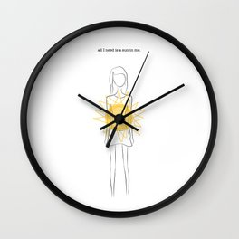 all I need is a sun in me Wall Clock