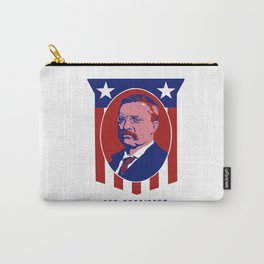 Teddy Roosevelt -- Our President Carry-All Pouch