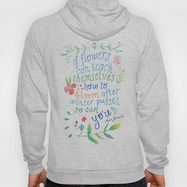 If flowers can, so can you Hoody