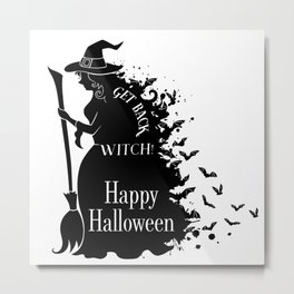 Happy Halloween Party - Get Back, Witch - Perfect Gift Idea. Metal Print