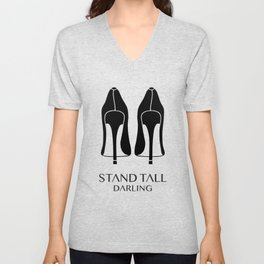 Stand Tall Darling Unisex V-Neck