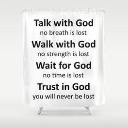 Trust in God, you will never be lost-black Shower Curtain