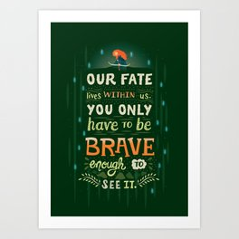 Would you change your fate? Art Print