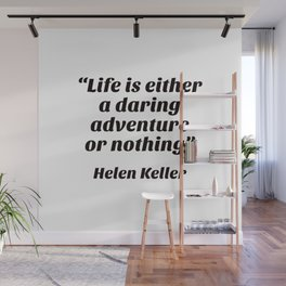 """""""Life is either a daring adventure or nothing"""" — Helen Keller Wall Mural"""