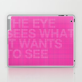 The Eye See's What It Wants To See Laptop & iPad Skin