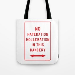 No Hateration Holleration In This Dancery / Mary J. Blige Street Sign Tote Bag