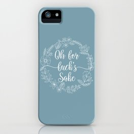 OH FOR FUCK'S SAKE - Sweary Floral Wreath iPhone Case